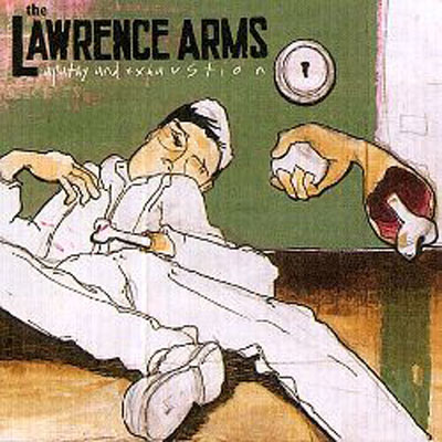 Lawrence Arms Apathy and Exhaustion