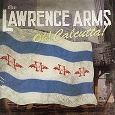 Lawrence Arms Oh Calcutta